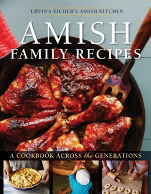 Amish Family Recipes A Cookbook Across the Generations  -     By: Lovina Eicher
