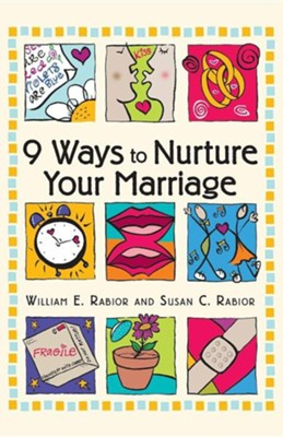 9 Ways to Nurture Your Marriage  -     By: William E. Rabior, Susan C. Rabior