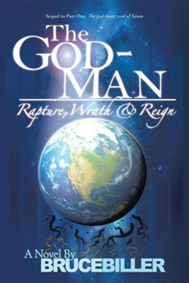 The God-Man: Rapture, Wrath, and Reign  -     By: Bruce Biller