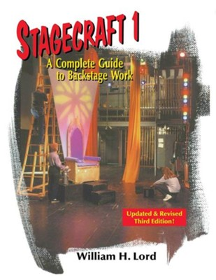 Stagecraft 1: A Complete Guide to Backstage Work   -     By: William H. Lord