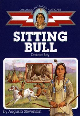 Sitting Bull: Dakota Boy  -     By: Augusta Stevenson