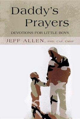 Daddy's Prayers: Devotions for Little Boys  -     By: Jeff Allen Ph.D.