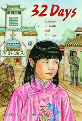 32 Days: A Story of Faith and Courage  -     By: Ellen Lucey Prozeller