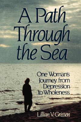 A Path Through the Sea a Path Through the Sea: One Woman's Journey from Depression to Wholeness One Woman's Journey from Depression to Wholeness  -     By: Lillian Grissen