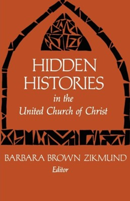 Hidden Histories  -     Edited By: Barbara Brown Zikmund     By: Barbara Brown Zikmund(ED.)