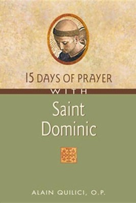15 Days of Prayer with Saint Dominic  -     By: Alain Quilici