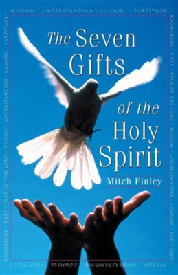 The Seven Gifts of the Holy Spirit  -     By: Mitch Finley