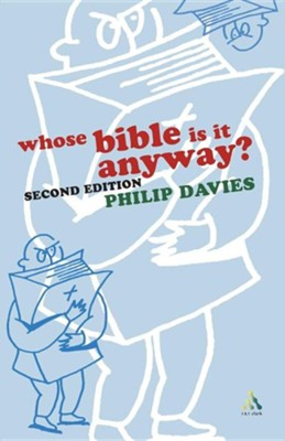 Whose Bible is it Anyway?   -     By: Philip R. Davies