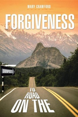 Signposts on the Road to Forgiveness  -     By: Mary Crawford