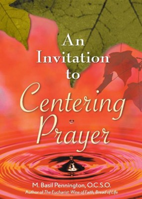 An Invitation to Centering Prayer: Including an Introduction to Lectio Divina  -     By: M. Basil Pennington
