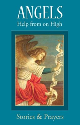 Angels: Help from on High  -     By: Marianne Lorraine Trouve