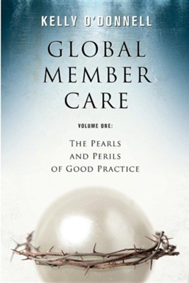 Global Member Care Vol 1*: The Pearls and Perils of Good Practice  -     By: Kelly S. O'Donnell