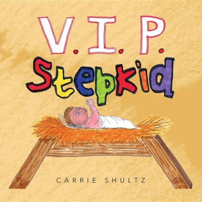 V.I.P. Stepkid  -     By: Carrie Shultz