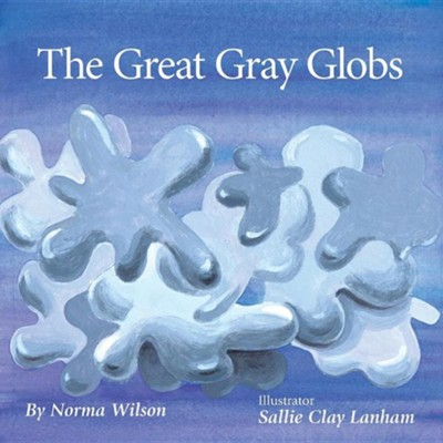 The Great Gray Globs  -     By: Norma Wilson