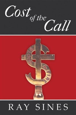Cost of the Call  -     By: Ray Sines