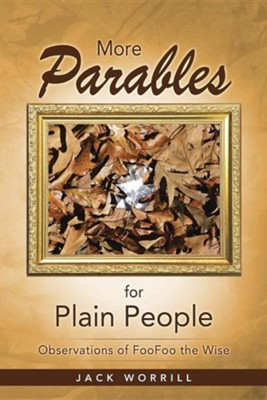 More Parables for Plain People: Observations of Foofoo the Wise  -     By: Jack Worrill