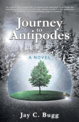 Journey to Antipodes  -     By: Jay C. Bugg