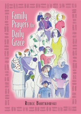 Family Prayers for Daily Grace  -     By: Renee Bartkowski