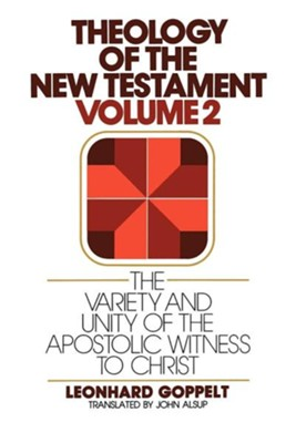 The Variety and Unity of the Apostolic Witness to Christ  -     Edited By: Jurgen Roloff     Translated By: John E. Alsup     By: Leonhard Goppelt