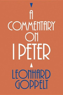 A Commentary on I Peter  -     Edited By: Ferdinand Hahn     Translated By: John E. Alsup     By: Leonhard Goppelt