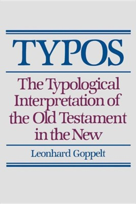 Typos: The Typological Interpretation of the Old Testament in the New  -     By: Leonhard Goppelt