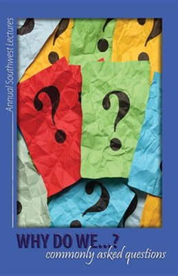 Why Do We...? Commonly Asked Questions  -     Edited By: Samuel Willcut     By: Nathalie Brumback