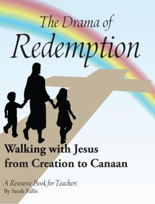 The Drama of Redemption, Edition 0002 Revised  -     By: Sarah Fallis     Illustrated By: Roy Johnson