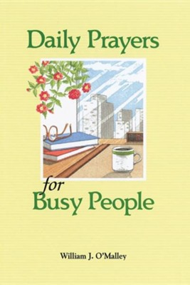Daily Prayers for Busy People  -     By: William J. O'Malley