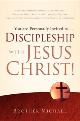 You Are Personally Invited To.Discipleship with Jesus Christ!  -     By: Brother Michael