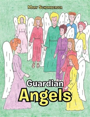 Guardian Angels  -     By: Mary Schomberger