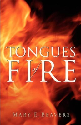 Tongues of Fire  -     By: Mary E. Beavers