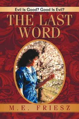 The Last Word  -     By: M.E. Friesz