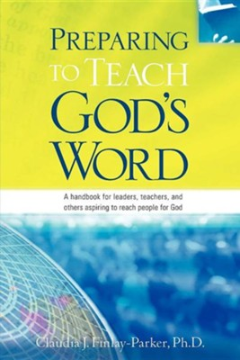 Preparing to Teach God's Word  -     By: Claudia J. Finlay-Parker