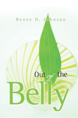 Out of the Belly  -     By: Renee D. Johnson
