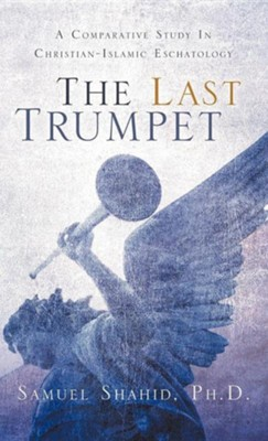 The Last Trumpet  -     By: Samuel Shahid