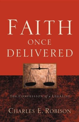 Faith Once Delivered  -     By: Charles E. Robison
