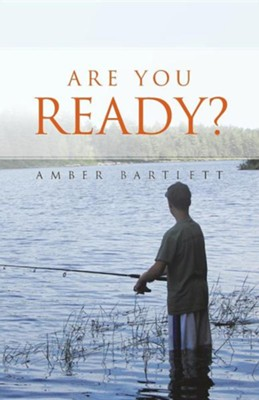 Are You Ready?  -     By: Amber Bartlett