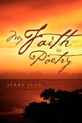 My Faith in Poetry  -     By: Jerry Jean