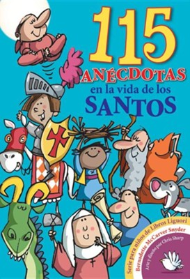 115 an&#233cdotas en la vida de los santos. 115 Saintly Fun Facts  -     By: Bernadette McCarver Snyder