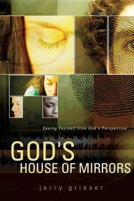God's House of Mirrors  -     By: Jerry Grieser