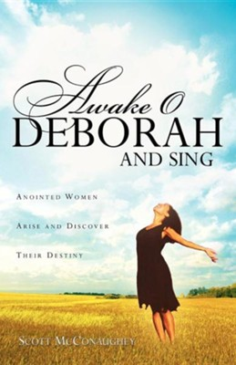 Awake O Deborah and Sing  -     By: Scott McConaughey