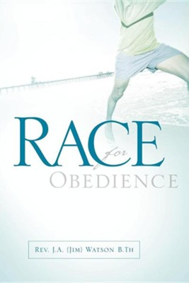 Race for Obedience  -     By: Jim A. Watson