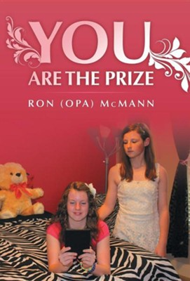 You Are the Prize  -     By: Ron (Opa) McMann