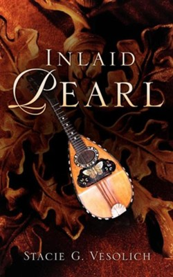 Inlaid Pearl  -     By: Stacie G. Vesolich