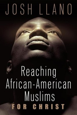Reaching African-American Muslims for Christ  -     By: Josh Llano