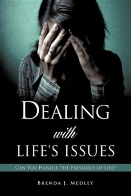 Dealing with Life's Issues  -     By: Brenda J. Medley