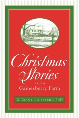 Christmas Stories from Gainesberry Farm  -     By: W. Scott Lineberry