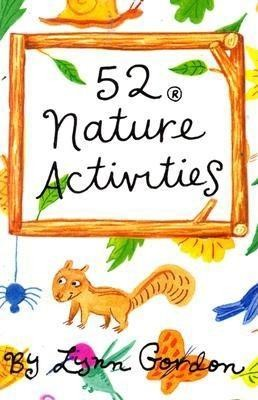 52 Activities in Nature Card Game  -     By: Lynn Gordon     Illustrated By: Susan Synarski