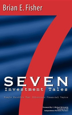 Seven Investment Tales  -     By: Brian E. Fisher