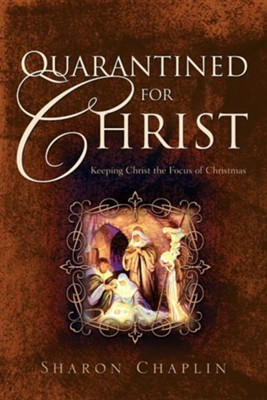 Quarantined for Christ  -     By: Sharon Chaplin